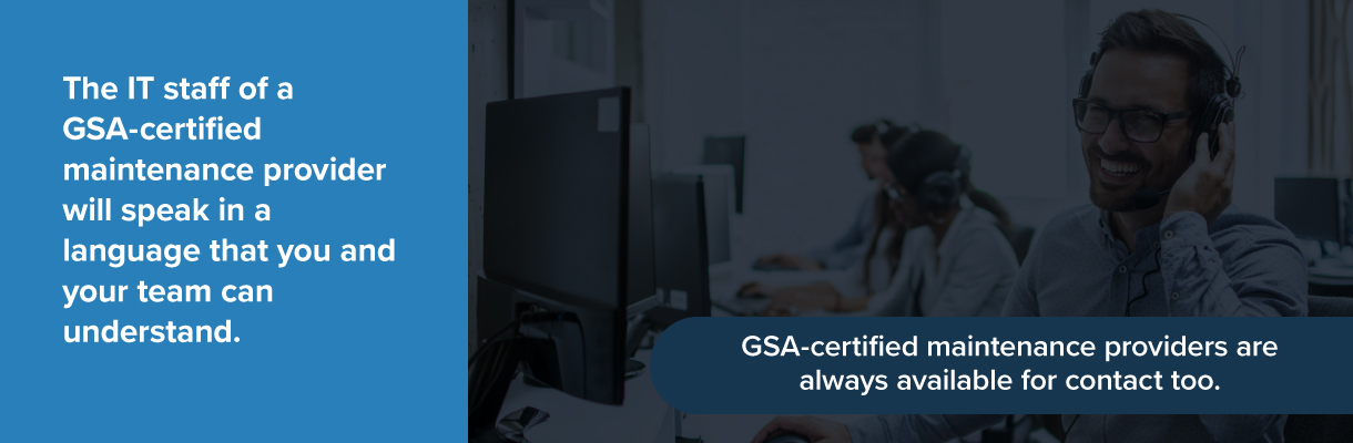 IT staff of a GSA certified maintenance provider